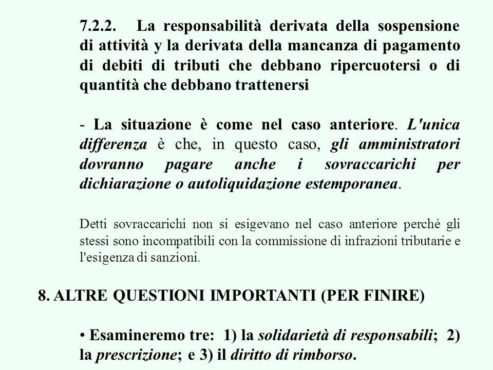 - Articolo 41.3 LGT: La responsabilità si estenderà alla totalità del debito tributario reclamato (al debitore principale) in periodo volontario.
