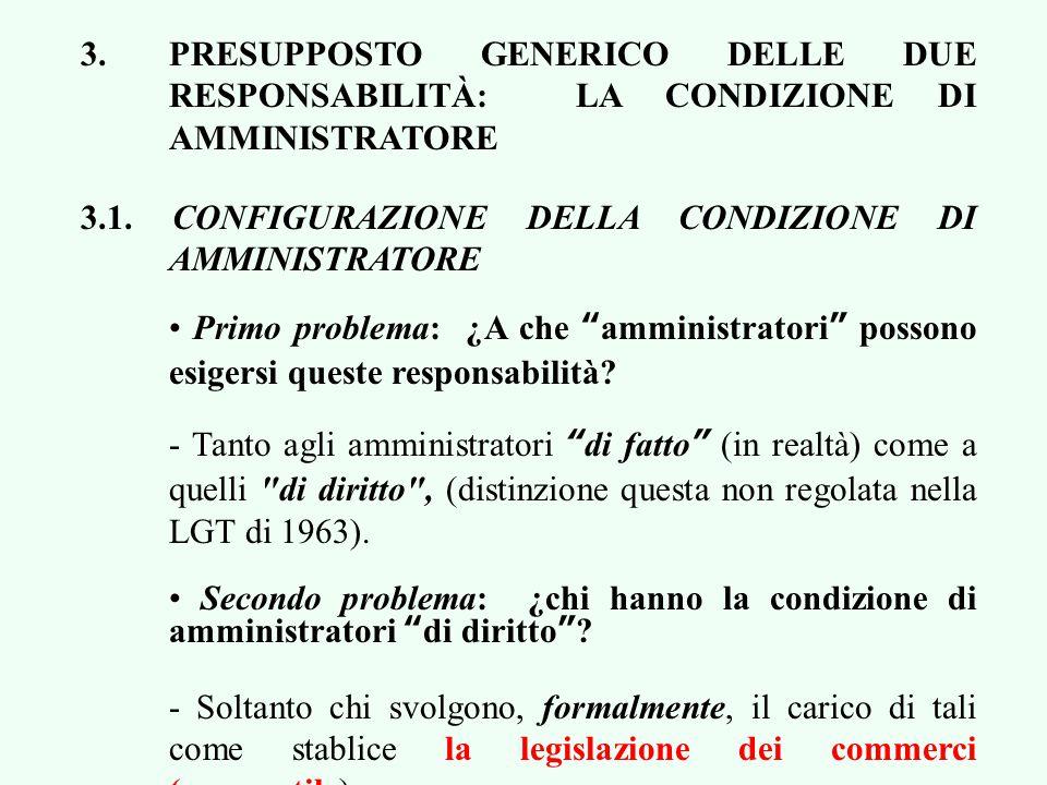 3.PRESUPPOSTO GENERICO DELLE DUE RESPONSABILITÀ: LA CONDIZIONE DI AMMINISTRATORE 3.1.