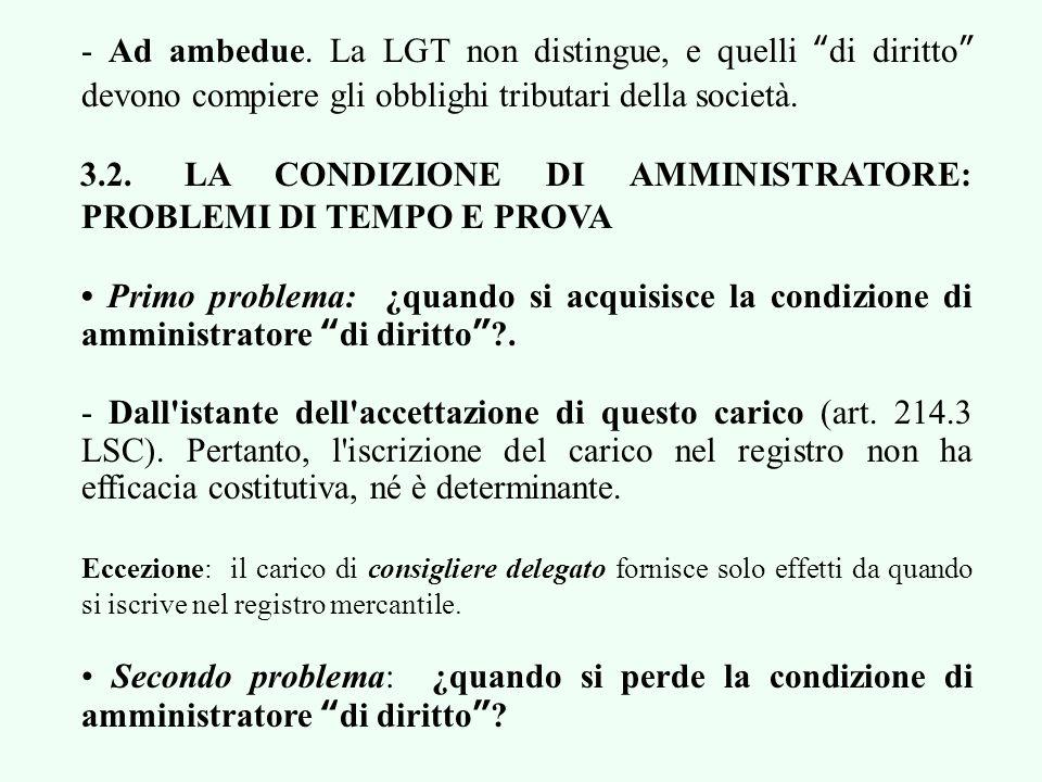 Terzo problema: ¿chi hanno la condizione di amministratori di fatto (in realtà).