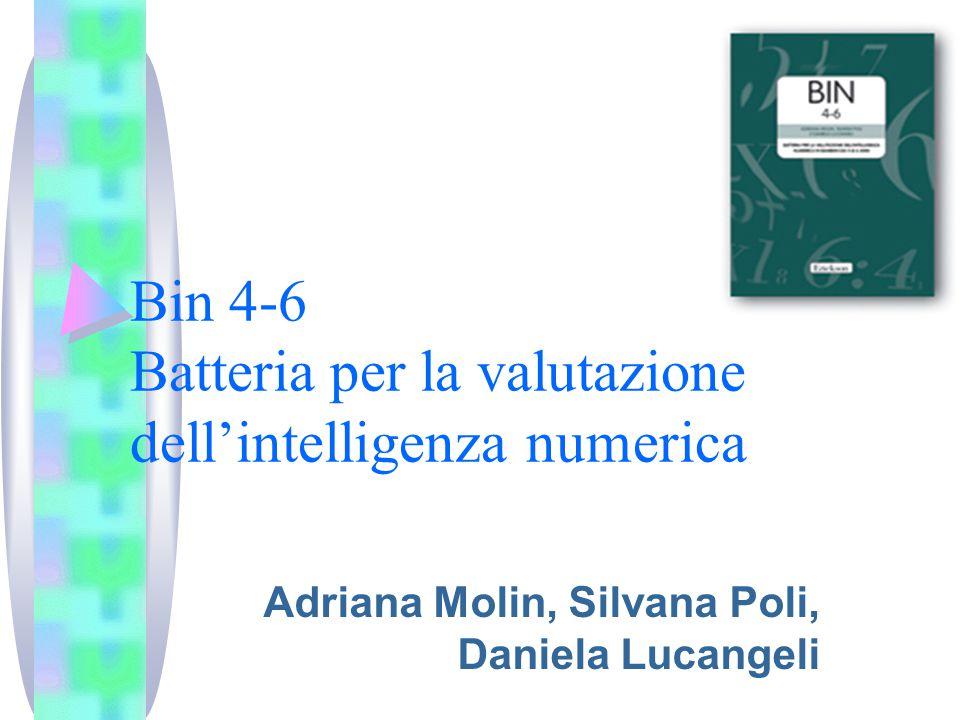 Bin 4-6 Batteria per la valutazione dell'intelligenza numerica Adriana Molin, Silvana Poli, Daniela Lucangeli