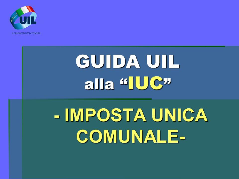 """GUIDA UIL alla """" IUC """" - IMPOSTA UNICA COMUNALE-"""