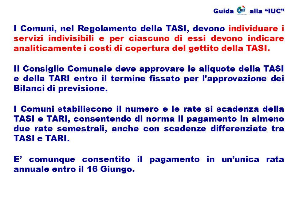 """Guida alla """"IUC"""" I Comuni, nel Regolamento della TASI, devono individuare i servizi indivisibili e per ciascuno di essi devono indicare analiticamente"""