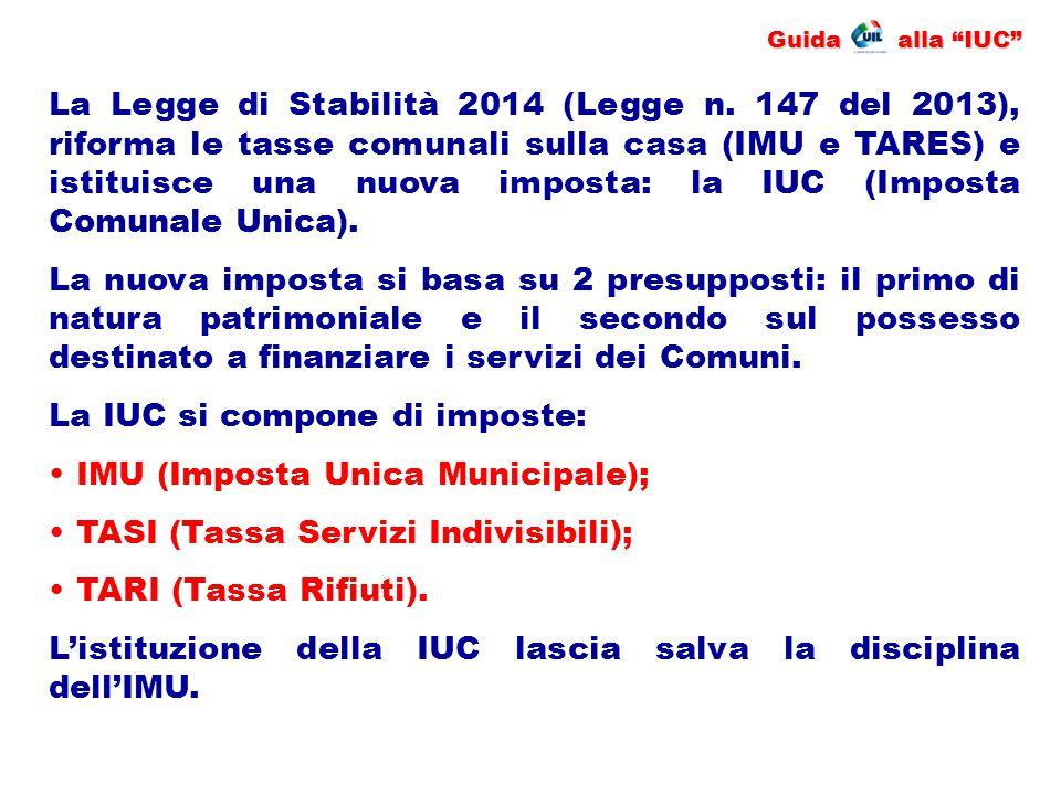 """Guida alla """"IUC"""" La Legge di Stabilità 2014 (Legge n. 147 del 2013), riforma le tasse comunali sulla casa (IMU e TARES) e istituisce una nuova imposta"""