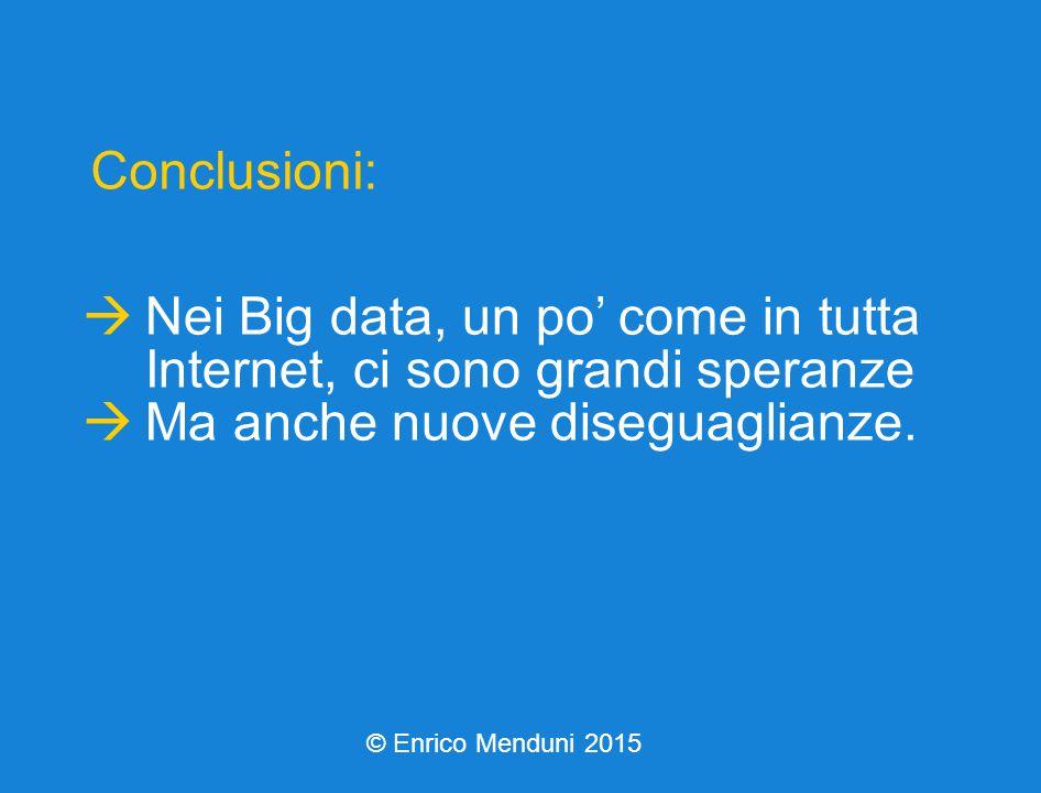  Nei Big data, un po' come in tutta Internet, ci sono grandi speranze  Ma anche nuove diseguaglianze.