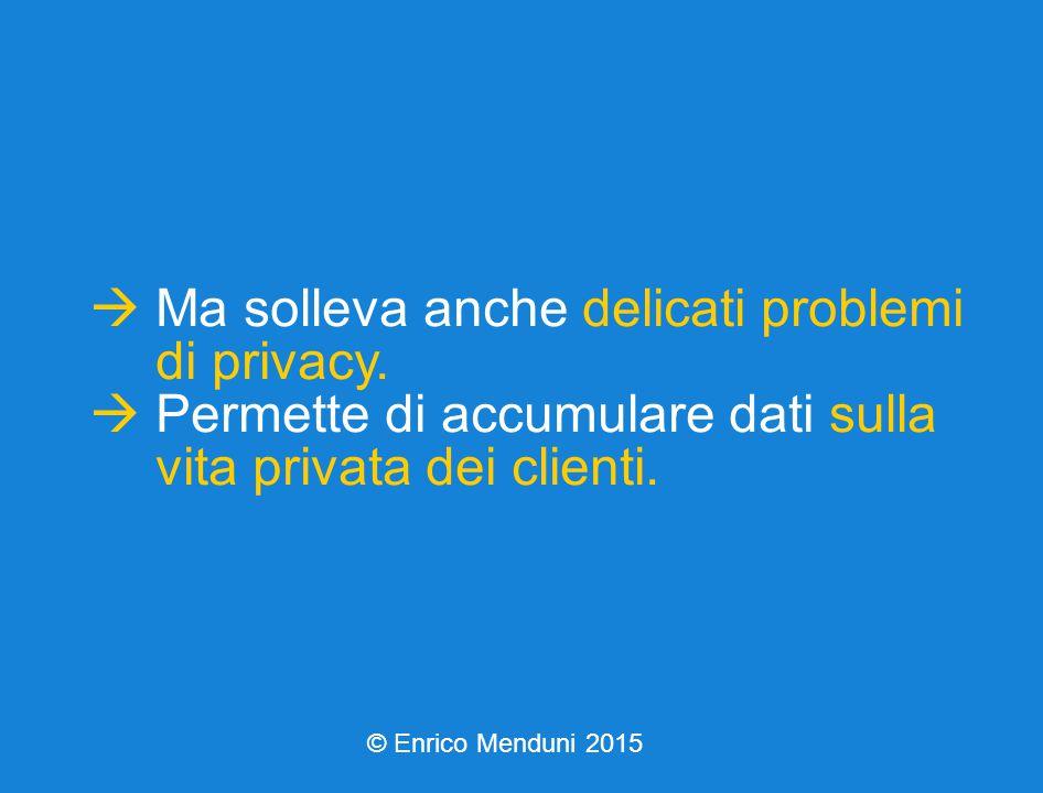  Ma solleva anche delicati problemi di privacy.