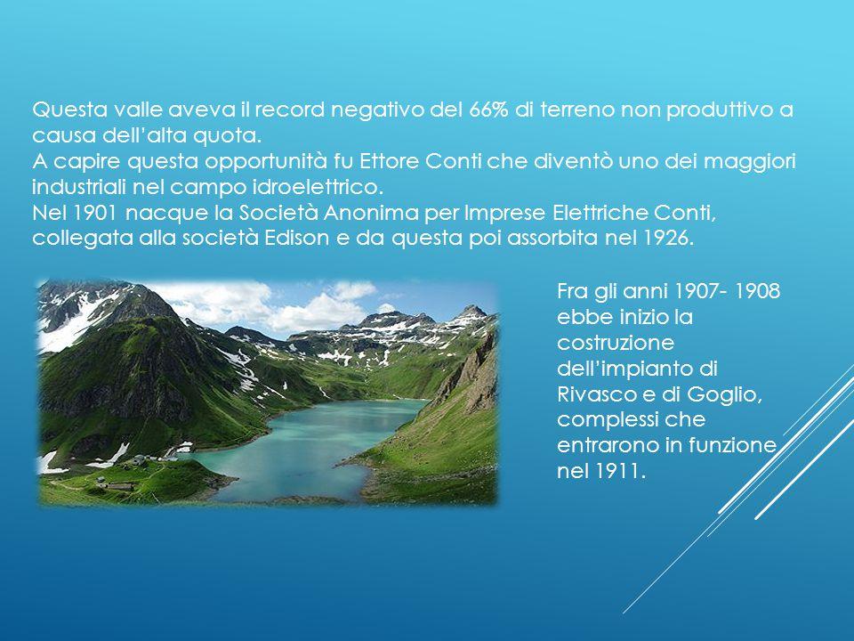 Fine ottocento Primo impianto idroelettrico nella zona Utilizzava le acque del torrente Ovesca