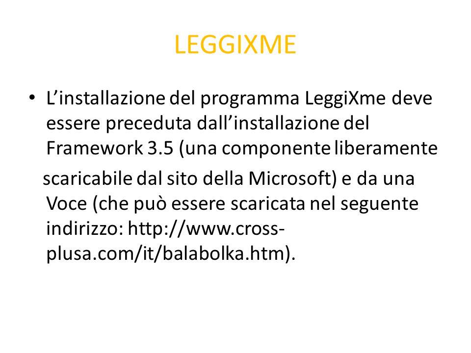 LEGGIXME L'installazione del programma LeggiXme deve essere preceduta dall'installazione del Framework 3.5 (una componente liberamente scaricabile dal