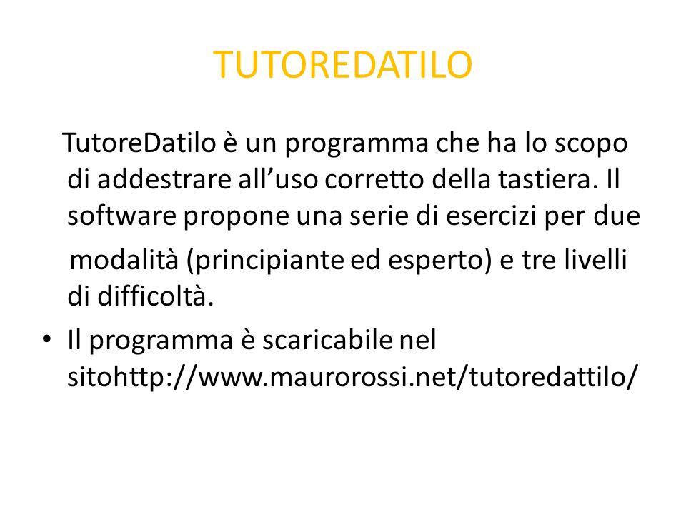 TUTOREDATILO TutoreDatilo è un programma che ha lo scopo di addestrare all'uso corretto della tastiera. Il software propone una serie di esercizi per