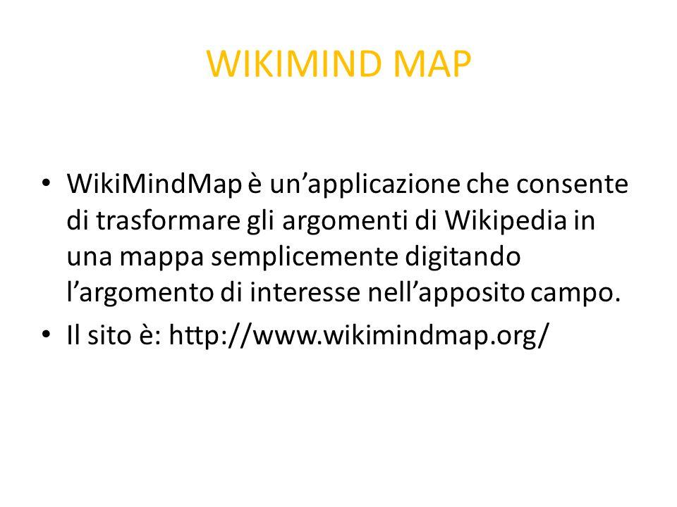 WIKIMIND MAP WikiMindMap è un'applicazione che consente di trasformare gli argomenti di Wikipedia in una mappa semplicemente digitando l'argomento di