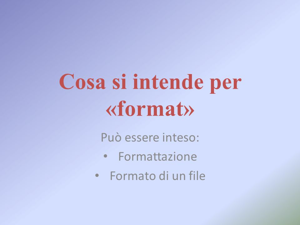 Formattazione La formattazione di un computer è la cancellazione di tutti i file presenti in esso.