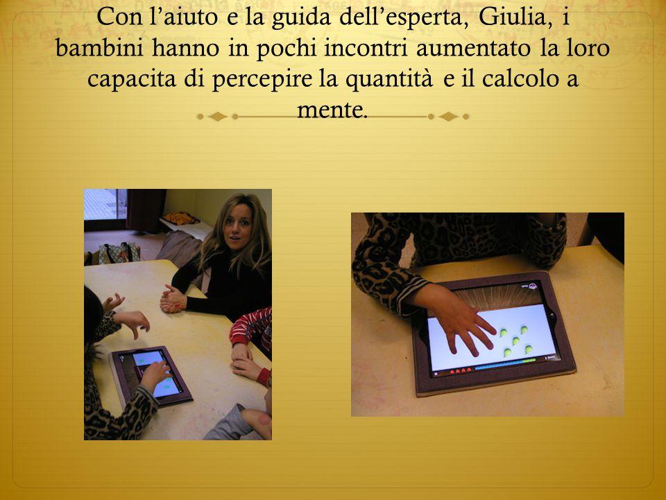 Con l'aiuto e la guida dell'esperta, Giulia, i bambini hanno in pochi incontri aumentato la loro capacita di percepire la quantità e il calcolo a mente.