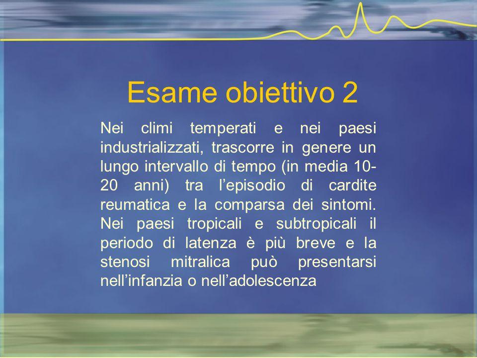 Esame obiettivo 2 Nei climi temperati e nei paesi industrializzati, trascorre in genere un lungo intervallo di tempo (in media 10- 20 anni) tra l'epis