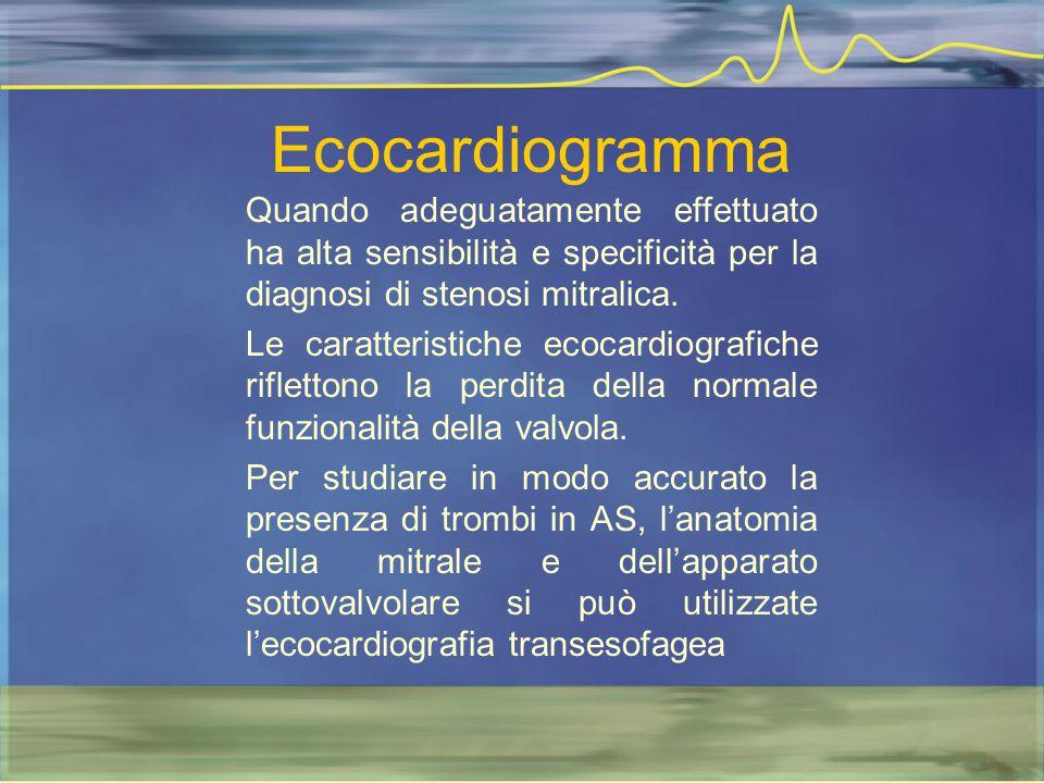 Ecocardiogramma Quando adeguatamente effettuato ha alta sensibilità e specificità per la diagnosi di stenosi mitralica. Le caratteristiche ecocardiogr
