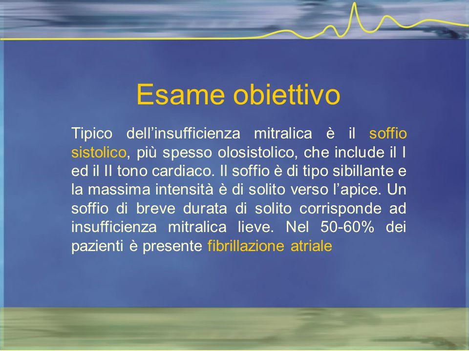 Esame obiettivo Tipico dell'insufficienza mitralica è il soffio sistolico, più spesso olosistolico, che include il I ed il II tono cardiaco. Il soffio