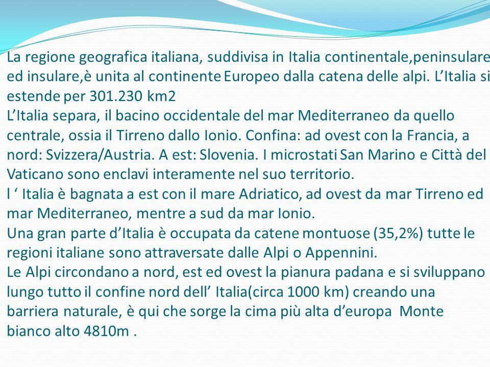 La regione geografica italiana, suddivisa in Italia continentale,peninsulare ed insulare,è unita al continente Europeo dalla catena delle alpi. L'Ital
