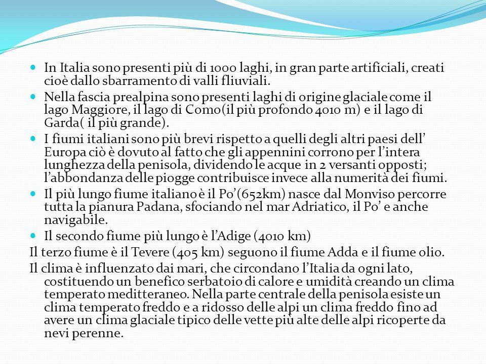 In Italia sono presenti più di 1000 laghi, in gran parte artificiali, creati cioè dallo sbarramento di valli fliuviali. Nella fascia prealpina sono pr