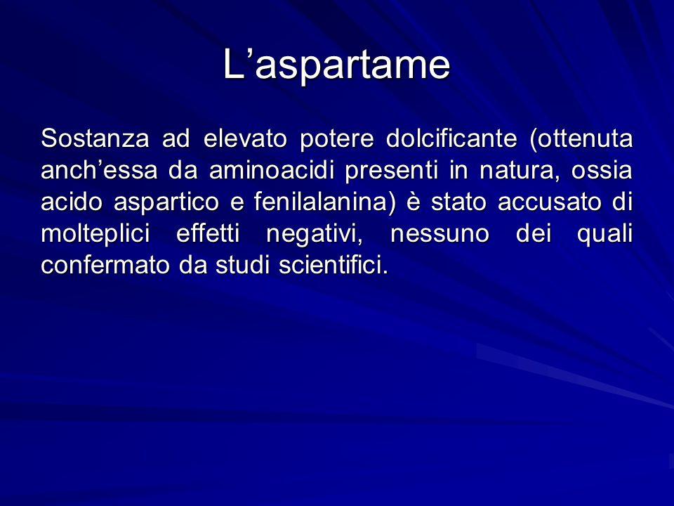 L'aspartame Sostanza ad elevato potere dolcificante (ottenuta anch'essa da aminoacidi presenti in natura, ossia acido aspartico e fenilalanina) è stat