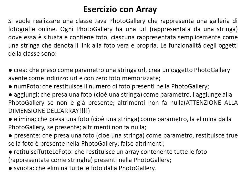Si vuole realizzare una classe Java PhotoGallery che rappresenta una galleria di fotografie online. Ogni PhotoGallery ha una url (rappresentata da una