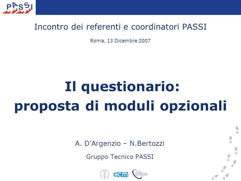 Incontro dei referenti e coordinatori PASSI Roma, 13 Dicembre 2007 Il questionario: proposta di moduli opzionali A.