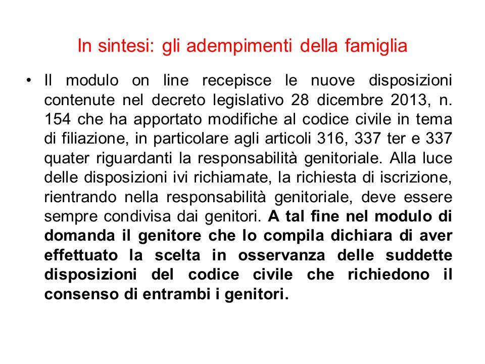 In sintesi: gli adempimenti della famiglia Il modulo on line recepisce le nuove disposizioni contenute nel decreto legislativo 28 dicembre 2013, n. 15