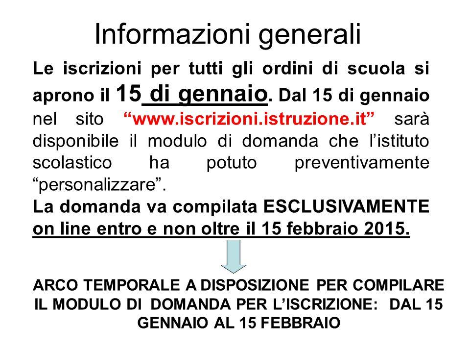 """Informazioni generali Le iscrizioni per tutti gli ordini di scuola si aprono il 15 di gennaio. Dal 15 di gennaio nel sito """"www.iscrizioni.istruzione.i"""