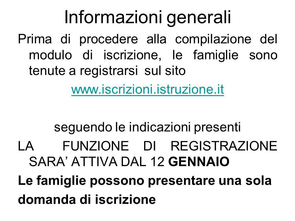 Informazioni generali Prima di procedere alla compilazione del modulo di iscrizione, le famiglie sono tenute a registrarsi sul sito www.iscrizioni.ist