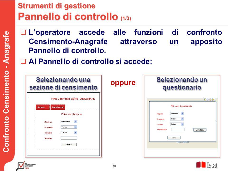 Testo Confronto Censimento - Anagrafe Strumenti di gestione Pannello di controllo (1/3)  L'operatore accede alle funzioni di confronto Censimento-Anagrafe attraverso un apposito Pannello di controllo.