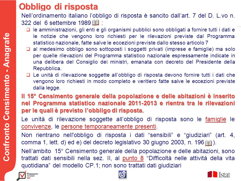 Testo Confronto Censimento - Anagrafe Obbligo di risposta Nell'ordinamento italiano l'obbligo di risposta è sancito dall'art.