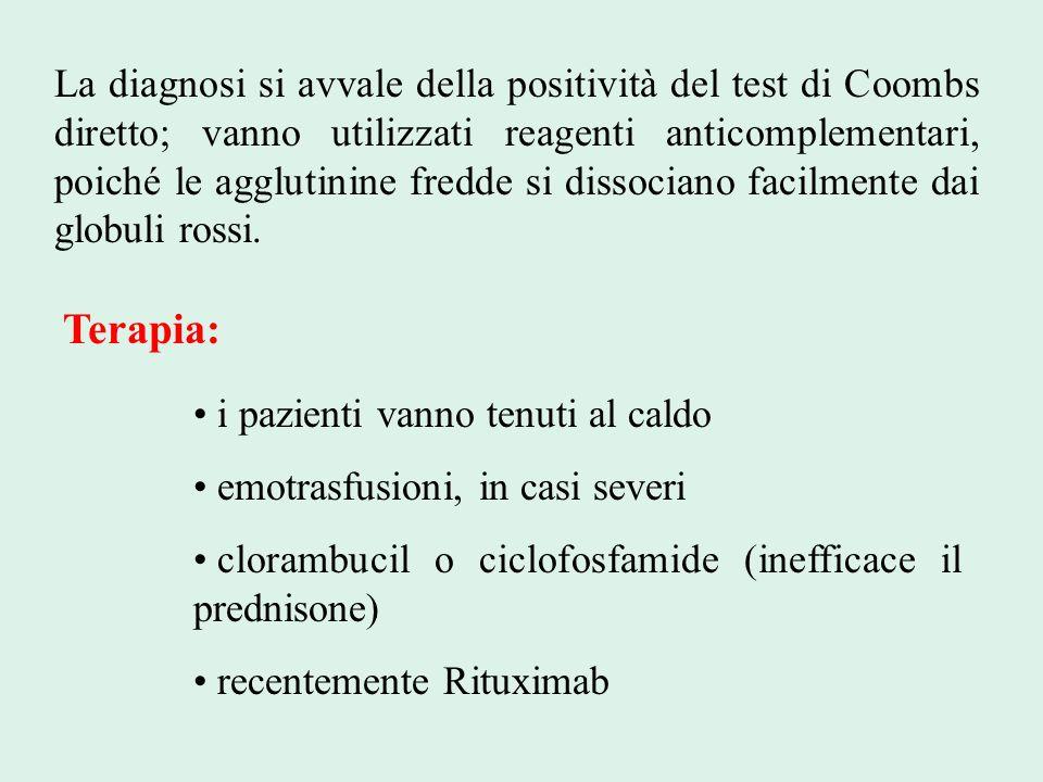 La diagnosi si avvale della positività del test di Coombs diretto; vanno utilizzati reagenti anticomplementari, poiché le agglutinine fredde si dissoc