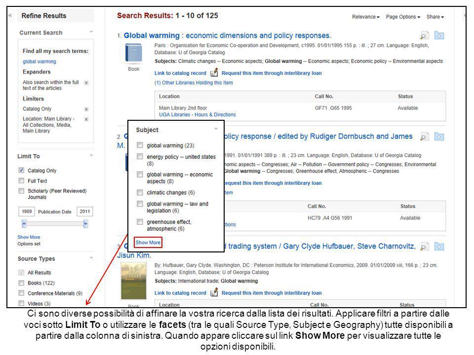 Affinando la vostra ricerca attraverso limiti, source types e facets, ogni elemento applicato è aggiunto al riquadro della ricerca in corso, Current Search, in alto sulla colonna di sinistra.
