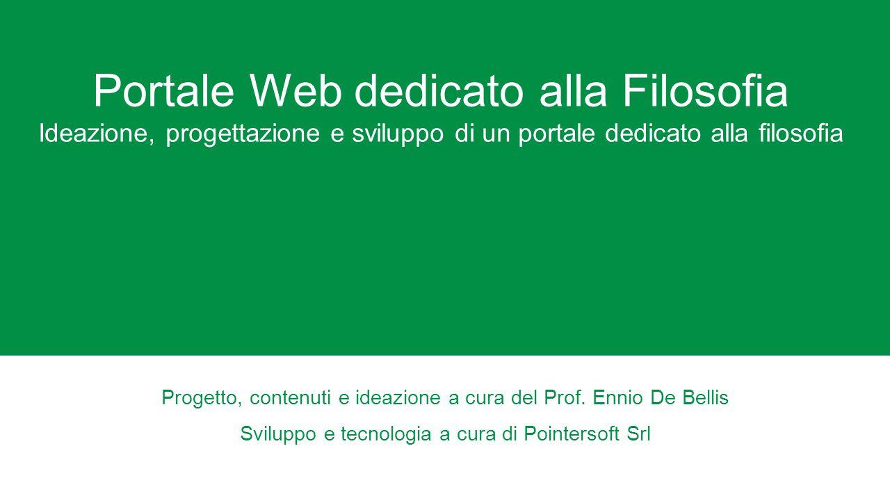 Portale Web dedicato alla Filosofia Ideazione, progettazione e sviluppo di un portale dedicato alla filosofia Progetto, contenuti e ideazione a cura del Prof.