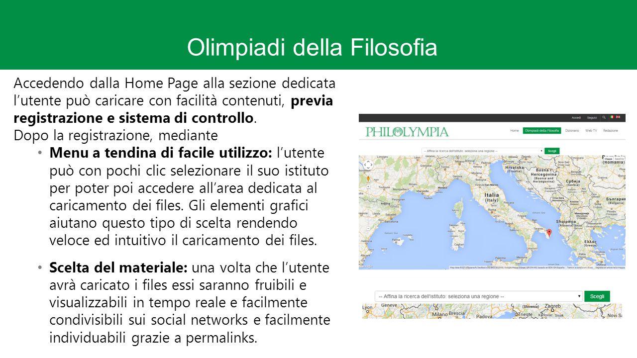 Olimpiadi della Filosofia Accedendo dalla Home Page alla sezione dedicata l'utente può caricare con facilità contenuti, previa registrazione e sistema di controllo.