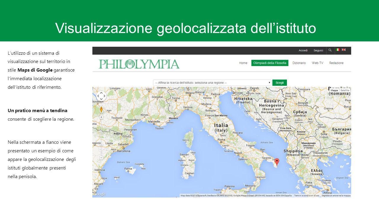 Visualizzazione geolocalizzata dell'istituto L'utilizzo di un sistema di visualizzazione sul territorio in stile Maps di Google garantisce l'immediata localizzazione dell'istituto di riferimento.