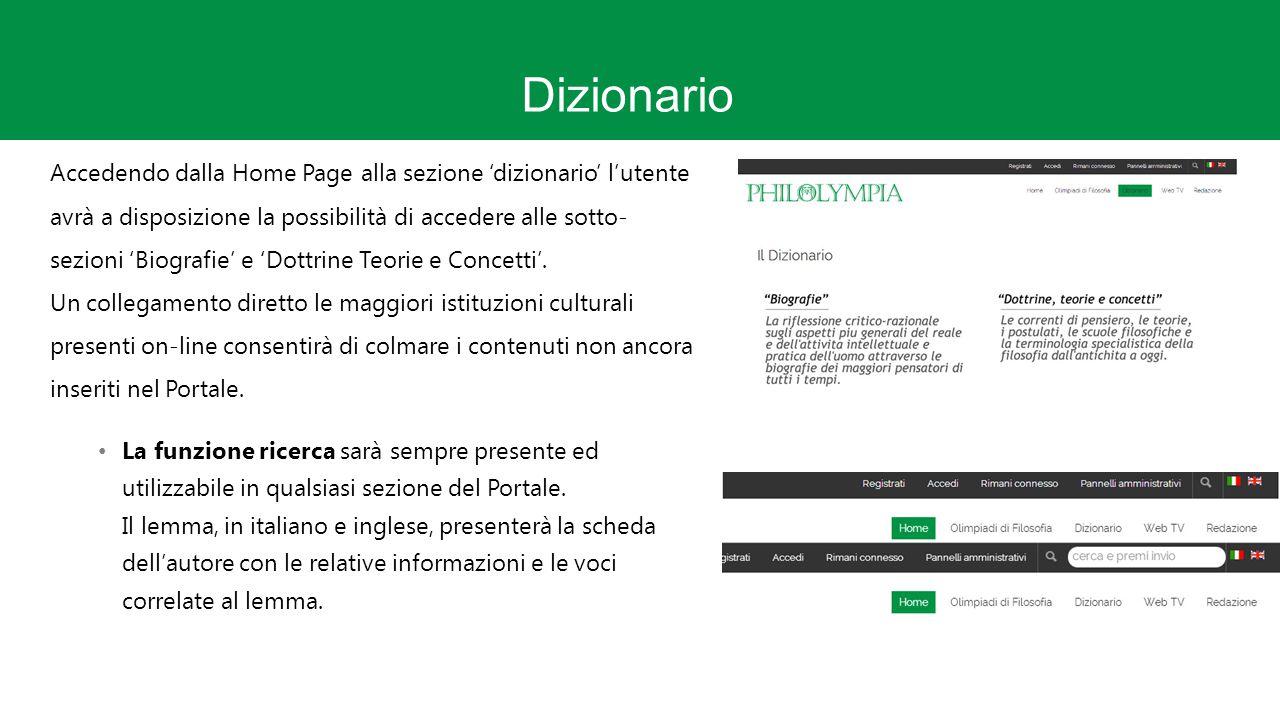 Dizionario Accedendo dalla Home Page alla sezione 'dizionario' l'utente avrà a disposizione la possibilità di accedere alle sotto- sezioni 'Biografie' e 'Dottrine Teorie e Concetti'.