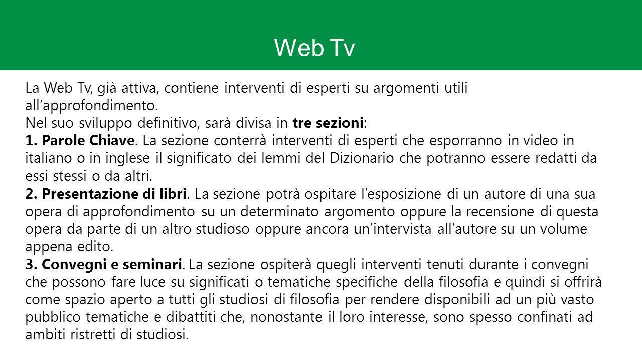 Web Tv La Web Tv, già attiva, contiene interventi di esperti su argomenti utili all'approfondimento.