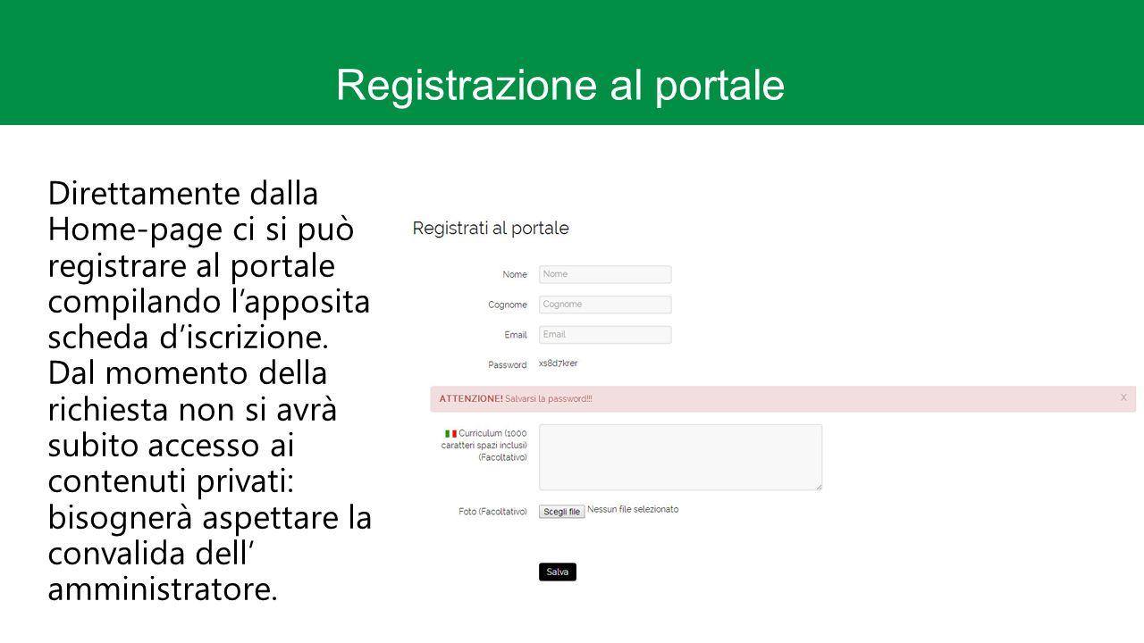 Registrazione al portale Direttamente dalla Home-page ci si può registrare al portale compilando l'apposita scheda d'iscrizione.