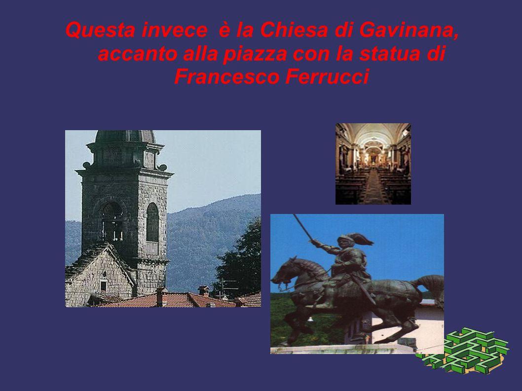 Questa invece è la Chiesa di Gavinana, accanto alla piazza con la statua di Francesco Ferrucci