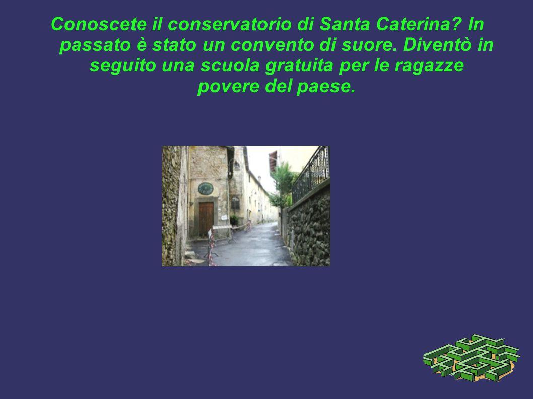 Conoscete il conservatorio di Santa Caterina? In passato è stato un convento di suore. Diventò in seguito una scuola gratuita per le ragazze povere de