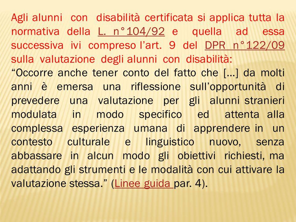 Agli alunni con disabilità certificata si applica tutta la normativa della L.