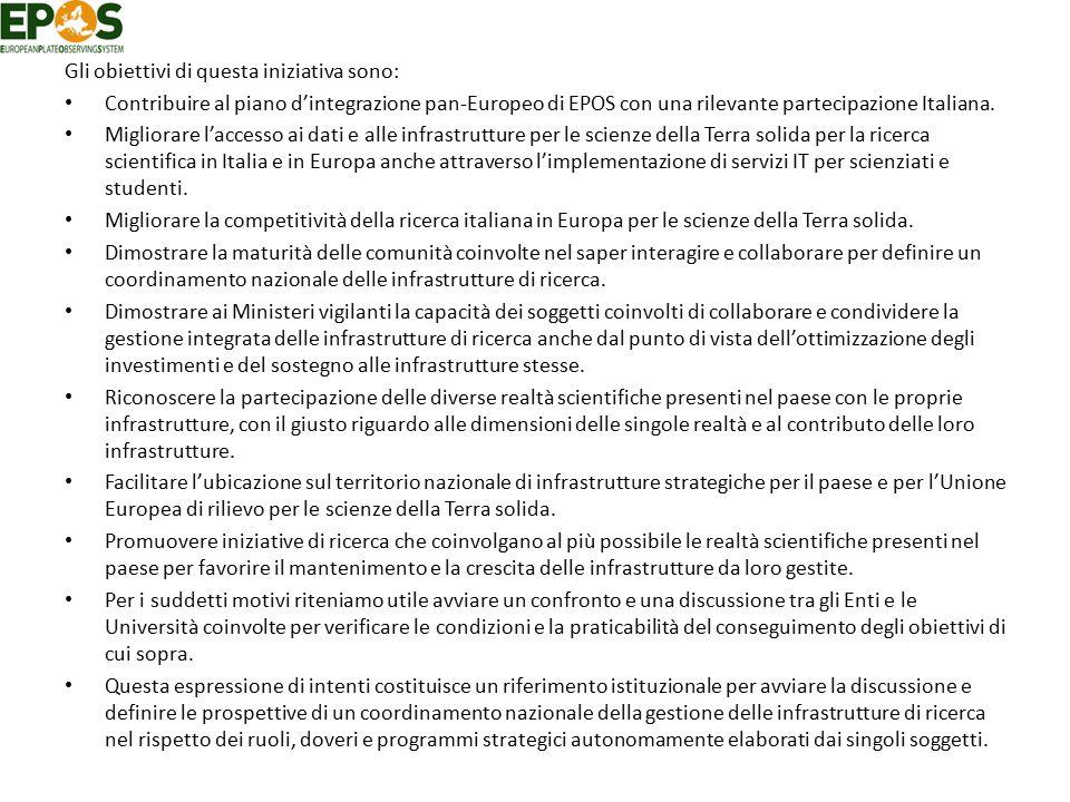 Gli obiettivi di questa iniziativa sono: Contribuire al piano d'integrazione pan-Europeo di EPOS con una rilevante partecipazione Italiana. Migliorare