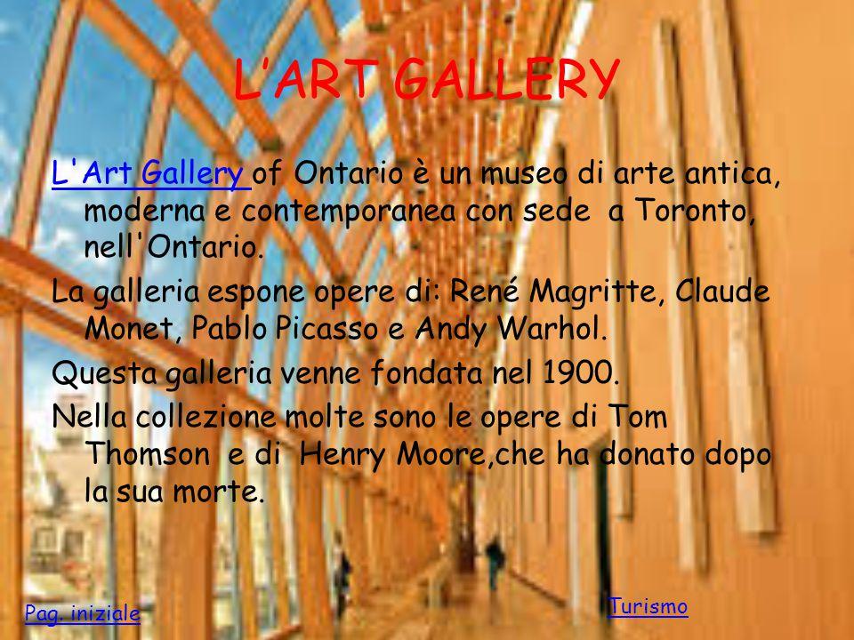 L'ART GALLERY L'Art Gallery L'Art Gallery of Ontario è un museo di arte antica, moderna e contemporanea con sede a Toronto, nell'Ontario. La galleria
