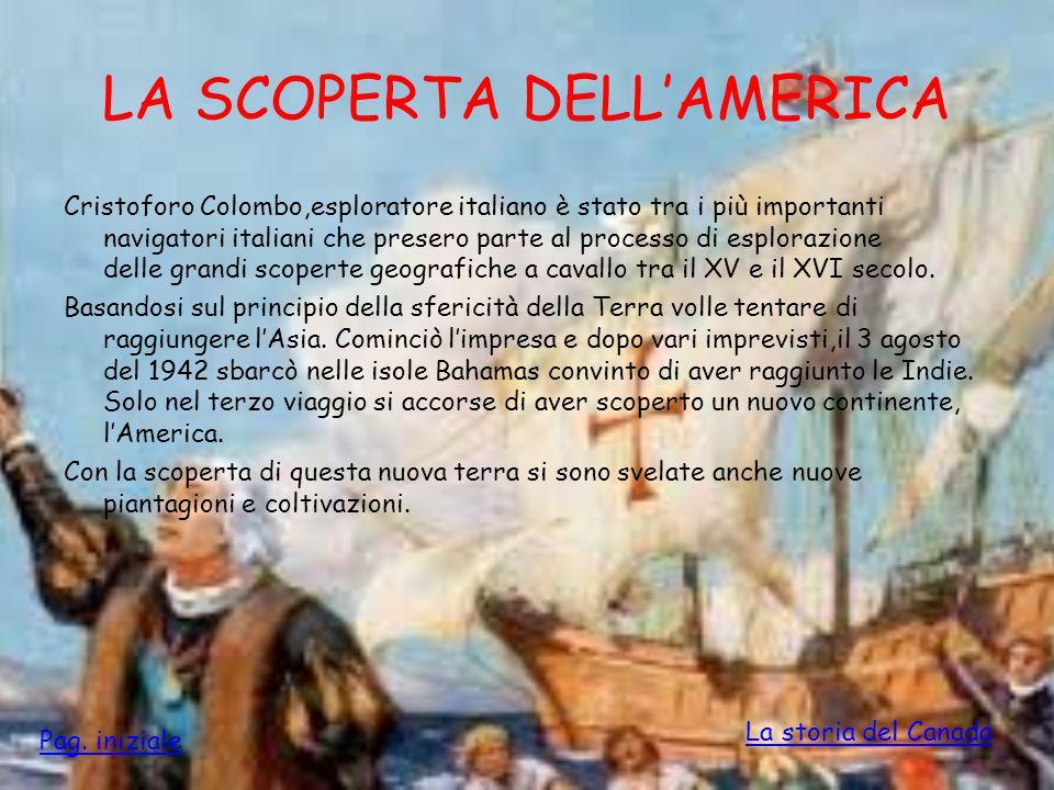 LA SCOPERTA DELL'AMERICA Cristoforo Colombo,esploratore italiano è stato tra i più importanti navigatori italiani che presero parte al processo di esp