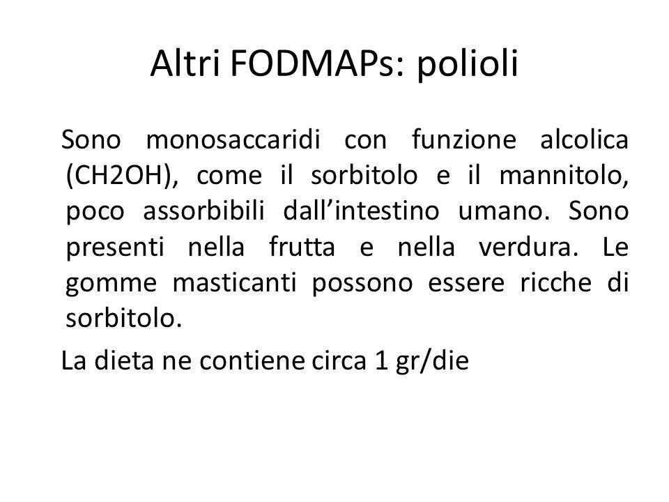 Altri FODMAPs: polioli Sono monosaccaridi con funzione alcolica (CH2OH), come il sorbitolo e il mannitolo, poco assorbibili dall'intestino umano. Sono