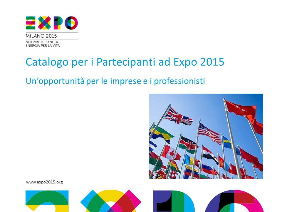 www.expo2015.org Catalogo per i Partecipanti ad Expo 2015 Un'opportunità per le imprese e i professionisti
