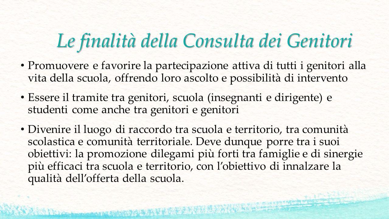 Le finalità della Consulta dei Genitori Le finalità della Consulta dei Genitori Promuovere e favorire la partecipazione attiva di tutti i genitori all