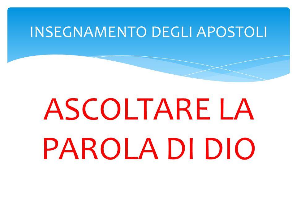 ASCOLTARE LA PAROLA DI DIO INSEGNAMENTO DEGLI APOSTOLI