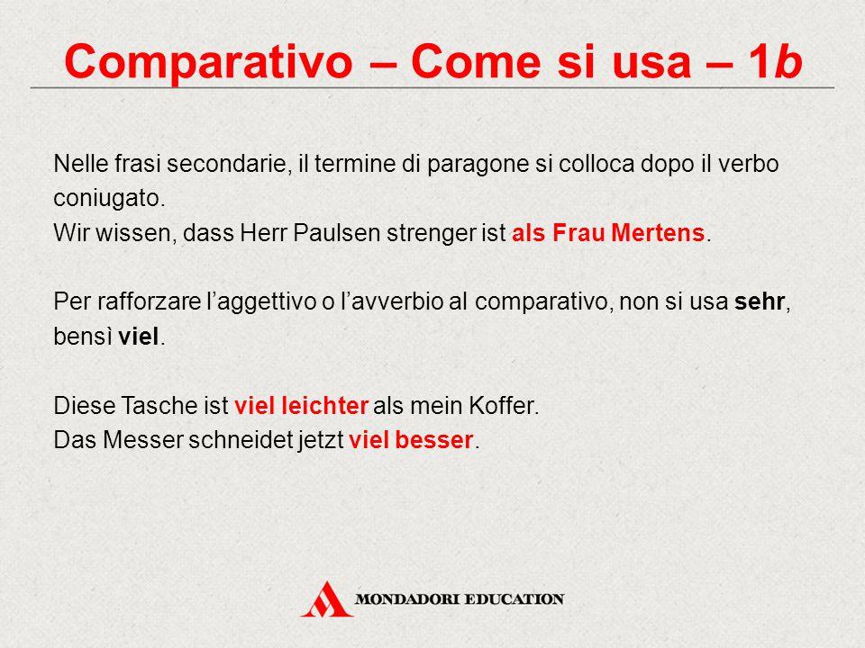 Comparativo – Come si usa – 2 L'aggettivo al comparativo va declinato se usato come attributo.