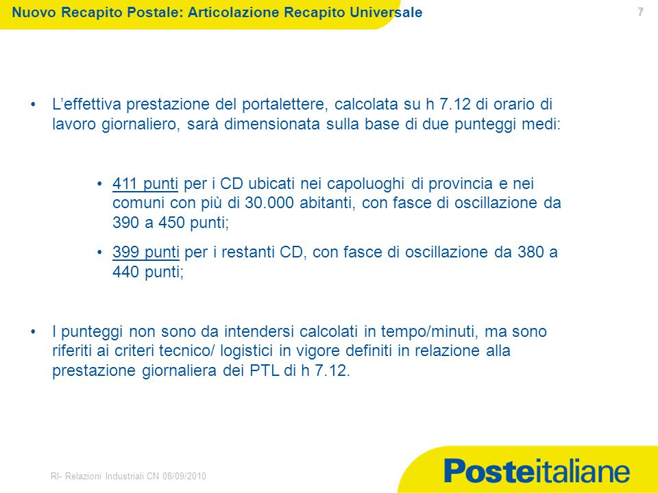30/03/2015 RI- Relazioni Industriali CN 08/09/2010 Nuovo Recapito Postale: Articolazione Recapito Universale 7 L'effettiva prestazione del portaletter