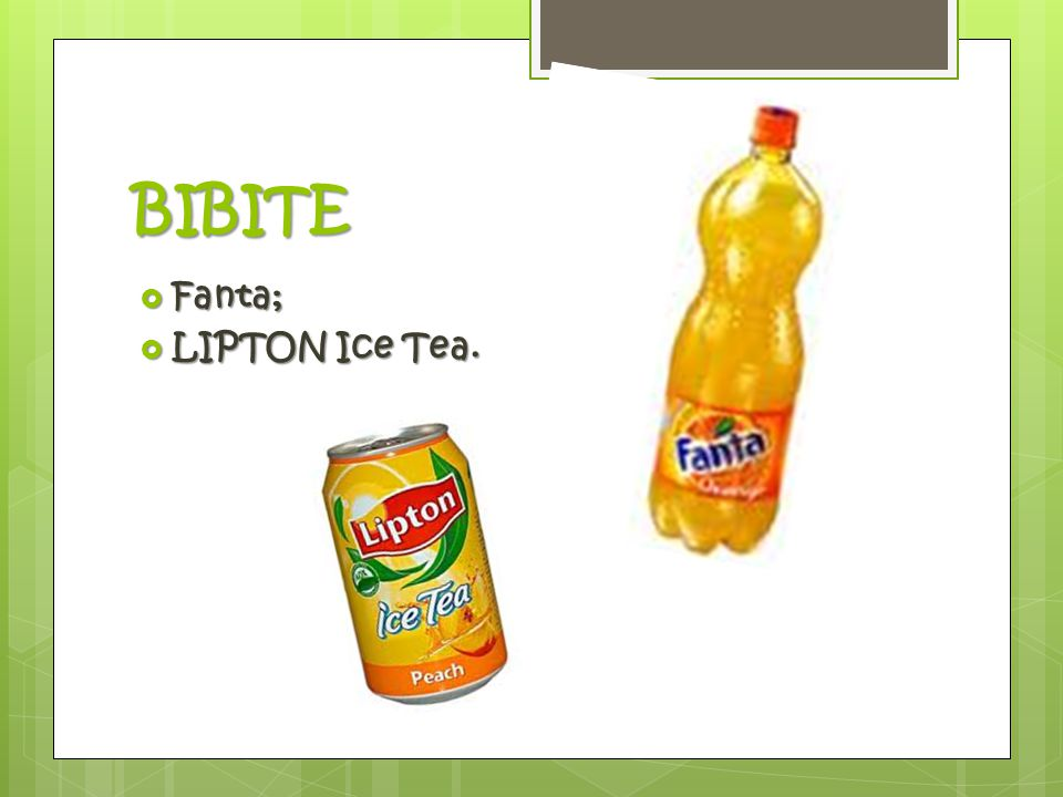 BIBITE  Fanta;  LIPTON Ice Tea.