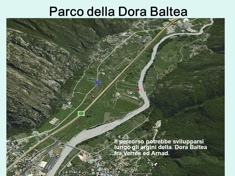 Parco della Dora Baltea II Il percorso potrebbe svilupparsi lungo gli argini della Dora Baltea fra Verrès ed Arnad.